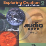 Exploring Creation with Physical Science MP3 Audio CD, 2nd Edition  -     By: Dr. Jay L. Wile