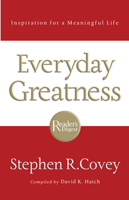 Everyday Greatness: Inspiration for a Meaningful Life - eBook  -     By: Stephen R. Covey, David K. Hatch