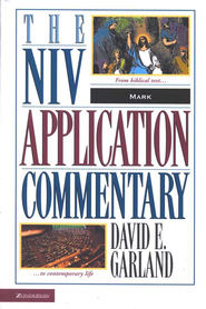 Mark: NIV Application Commentary [NIVAC]  -              By: David E. Garland