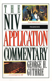 Hebrews: NIV Application Commentary [NIVAC]   -     By: George Guthrie