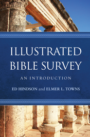Illustrated Bible Survey: An Introduction - eBook  -     By: Ed Hindson, Elmer L. Towns