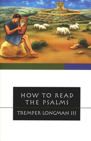 How to Read the Psalms   -     By: Tremper Longman III