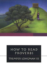 How to Read Proverbs  -     By: Tremper Longman III