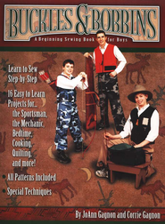 Buckles & Bobbins: A Beginning Sewing Book for Boys   -              By: JoAnn Gagnon, Corrie Gagnon