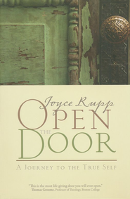 Open the Door: A Journey to the True Self  -     By: Joyce Rupp