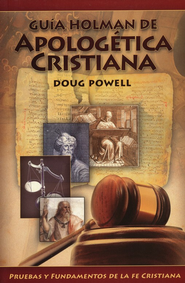 Guía Holman de Apologética Cristiana  (Holman QuickSource Guide to Christian Apologetics)  -              By: Doug Powell