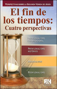 El Fin de los tiempos: Cuatro perspectivas, Pamfleto  (Four Views of the End Times Pamphlet)  -