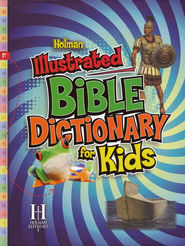 Holman Illustrated Bible Dictionary for Kids  -