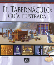 El Tabernáculo: Guía Ilustrada  (Illustrated Guide to the Tabernacle)  -