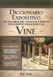 Diccionario Expositivo de Palabras del AT y NT Vine  (Vine's Dictionary of the OT and NT)  -     By: W.E. Vine, M.F. Under