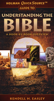 Holman QuickSource Guide to Understanding the Bible  -     By: Kendell Easley