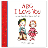 ABC I Love You, Board Book   -     By: P.K. Hallinan     Illustrated By: P.K. Hallinan