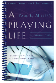 A Praying Life: Discussion Guide  -     By: Courtney Miller Sneed, Cyndi Anderson