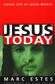 Jesus Today: Living Life as Jesus Would   -     By: Marc Estes