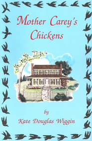 Mother Carey's Chickens   -     By: Kate Douglas Wiggin