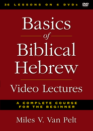 Basics of Biblical Hebrew Video Lectures: A Complete Course for the Beginner  -              By: Miles V. Van Pelt