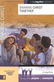 Sharing Christ Together: Evangelism, A LifeTogether Resource  -     By: Deanna Eastman, Brett Eastman