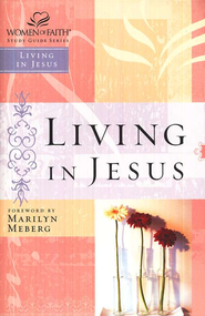 Living in Jesus Women of Faith Study Guide --Damaged  -     By: Women of Faith