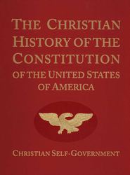 The Christian History of the Constitution of the United States of America, Volume 1, Revised  -