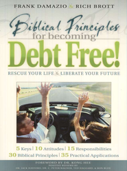 Biblical Principles for Becoming Debt Free! Rescue Your Gaining and Enjoying Financial Freedom  -     By: Frank Damazio, Rich Brott
