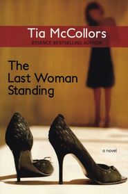 The Last Woman Standing   -              By: Tia McCollors