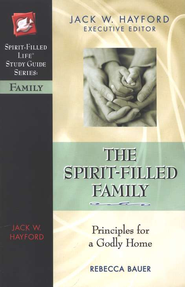 The Spirit-Filled Family  -              By: Jack Hayford