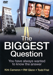 The Biggest Question: You Have Always Wanted to Know the Answer DVD  -              By: Todd Friel, Kirk Cameron, R.W. Glenn