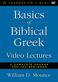 Basics of Biblical Greek Video Lectures: A Complete   Course for the Beginner  -              By: William D. Mounce