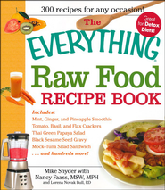 The Everything Raw Food Recipe Book  -     By: Mike Snyder, Nancy Faass, Lorena Novak Bull