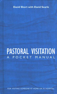 Pastoral Visitation: A Pocket Manual  -     By: David Short, David Searle
