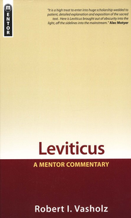 Leviticus: A Mentor Commentary  -              By: Robert I. Vasholz