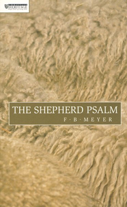 The Shepherd Psalm:   -     By: F.B. Meyer