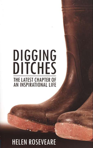 Digging Ditches: The Latest Chapter of an Inspirational Life  -     By: Dr. Helen Roseveare