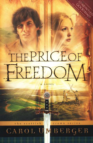 The Price of Freedom, Scottish Crown Series #2   -     By: Carol Umberger