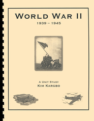 World War II - The War That Changed The World - Unit Study  -     By: Kim Kargbo