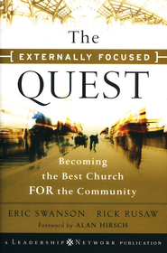The Externally Focused Quest: Becoming the Best Church for the Community  -     By: Eric Swanson, Rick Rusaw