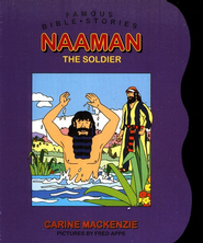 Famous Bible Stories: Naaman The Soldier:   -     By: Carine Mackenzie