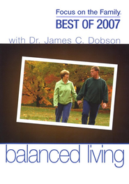 Best of 2007 Balanced Living  -              By: Dave Ramsey, Ron Blue, John Trent Ph.D.
