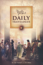 The Truth Project Daily Travelogue: Scripture Devotional  -     By: Dr. Del Tacket, Jim Ware