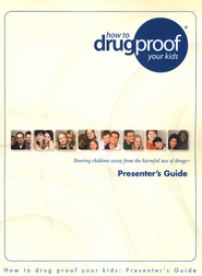 How to drug proof your kids: Presenter's Guide   -