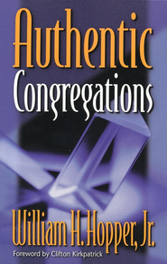 Authentic Congregations   -     By: William H. Hopper Jr.