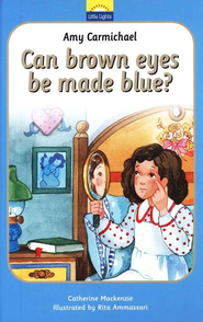 Amy Carmichael: Can Brown Eyes Be Made Blue? A Little Lights  Book  -              By: Catherine Mackenzie                   Illustrated By: Rita Ammassari