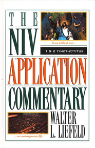 1 & 2 Timothy & Titus: NIV Application Commentary [NIVAC]  -     By: Walter Liefeld