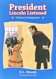 President Lincoln Listened: A story of compassion  -     By: D.L. Moody