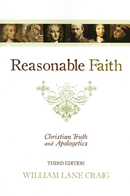 Reasonable Faith: Christian Truth and Apologetics, Third Edition  -     By: William Lane Craig