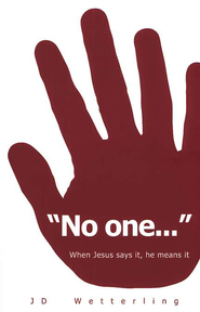 No One... When Jesus Says it he means it    -     By: JD Wetterling