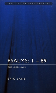 Psalms: 1-89: The Lord Saves (Focus on the Bible)  -     By: Eric Lane