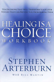 Healing is a Choice Workbook  -     By: Stephen Arterburn