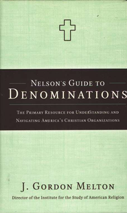 Nelson's Guide to Denominations  -     By: J. Gordon Melton