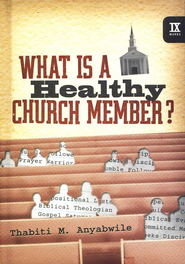 What Is a Healthy Church Member?  -              By: Thabiti M. Anyabwile
